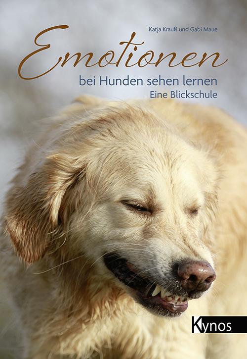 Krauss/Maue: Emotionen bei Hunden sehen lernen - Eine Blickschule