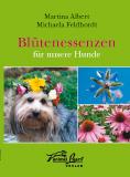 Martina Albert, Michaela Feldhordt: Blütenessenzen für unsere Hunde