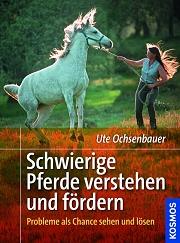 Ute Ochsenbauer: Schwierige Pferde verstehen und fördern