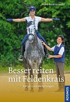 Anke Recktenwald: Besser reiten mit Feldenkrais