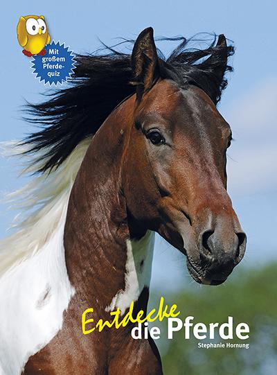 S. Hornung: Entdecke die Pferde (Kinderbuch)