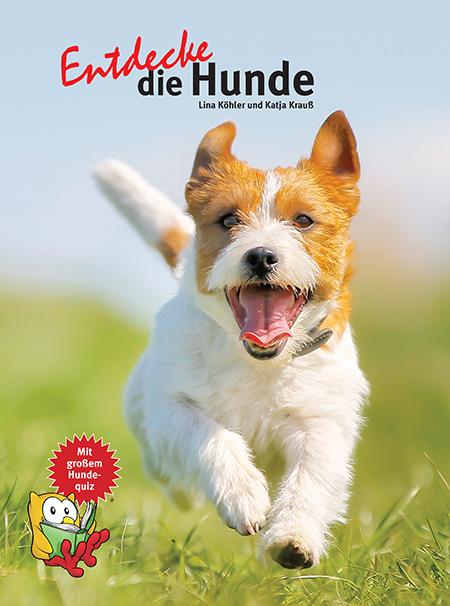 Katja Krauss/Lina Köhler: Entdecke die Hunde (Kinderbuch)