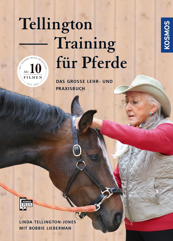 Tellington-Training für Pferde: Das große Lehr- und Praxisbuch (NEUAUFLAGE)